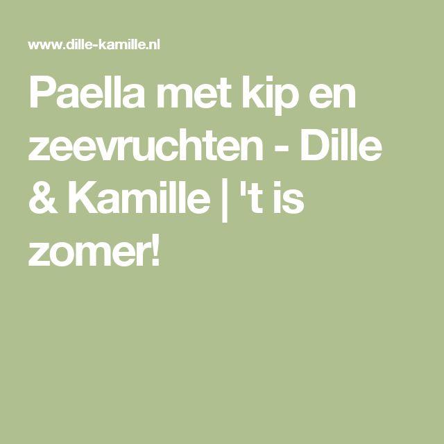 Paella met kip en zeevruchten - Dille & Kamille | 't is zomer!