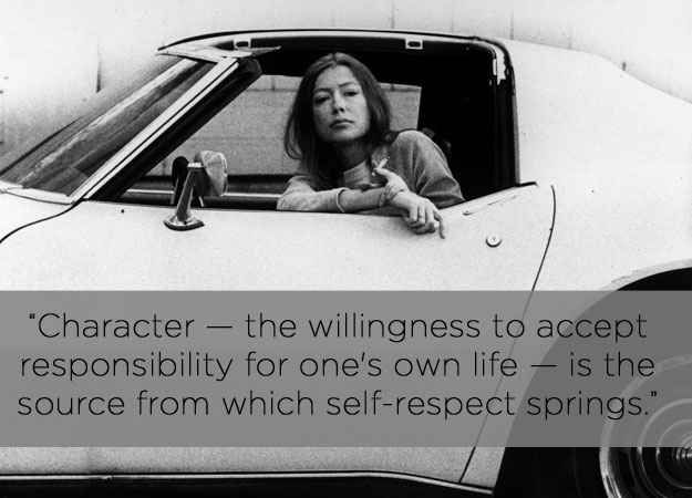 On stepping up. | The 14 Most Eye-Opening Quotes By Joan Didion