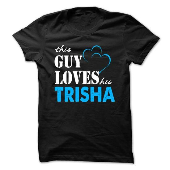 This Guy Love Her TRISHA ... 999 Cool Name Shirt ! - #groomsmen gift #coworker gift. CHECK PRICE => https://www.sunfrog.com/LifeStyle/This-Guy-Love-Her-TRISHA-999-Cool-Name-Shirt-.html?60505