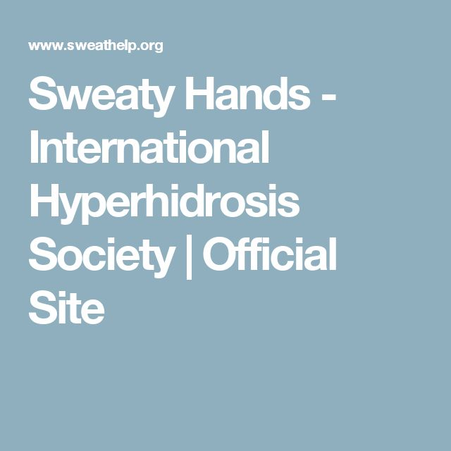 Sweaty Hands - International Hyperhidrosis Society | Official Site