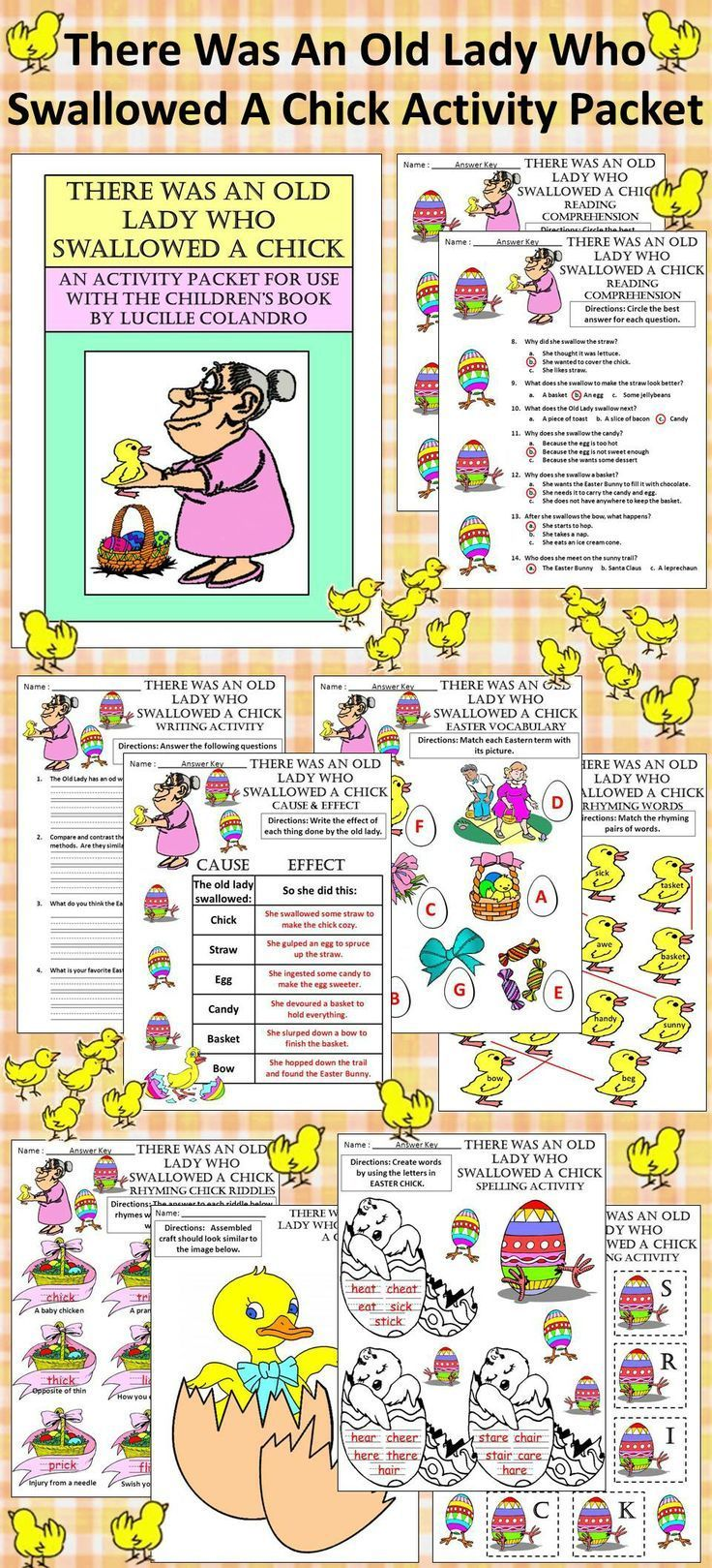 There was an Old Lady Who Swallowed a Chick Easter Activity Packet: This colorful activity packet complements the children's book, There Was an Old Lady Who Swallowed a Chick, by Lucille Colandro.  Contents include: * Reading Comprehension Quiz * Rhyming