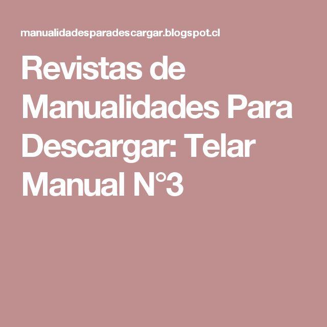 Revistas de Manualidades Para Descargar: Telar Manual N°3