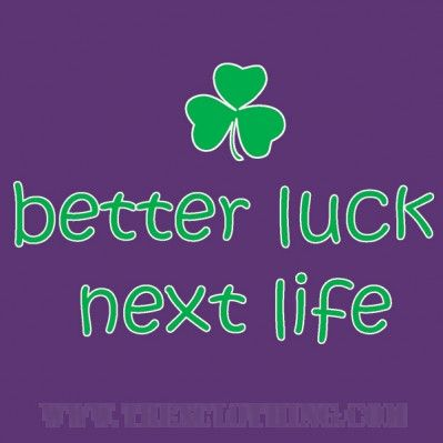 Better Luck Next Life - Womens T-shirt or Hoodie in a variety of colours size XS to XL
