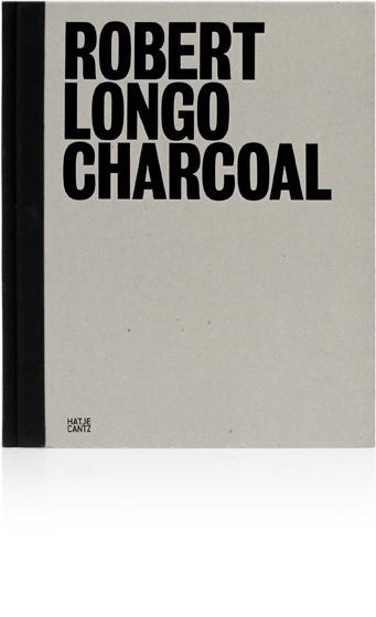Robert Longo   Charcoal      Hatje Cantz   2012
