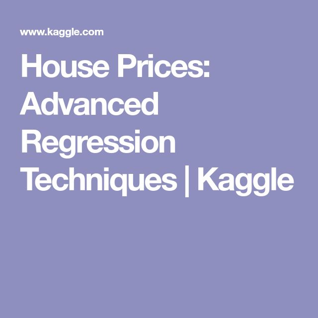House Prices: Advanced Regression Techniques | Kaggle
