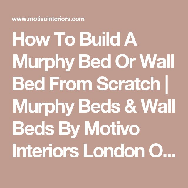 How To Build A Murphy Bed Or Wall Bed From Scratch   Murphy Beds & Wall Beds By Motivo Interiors London Ontario