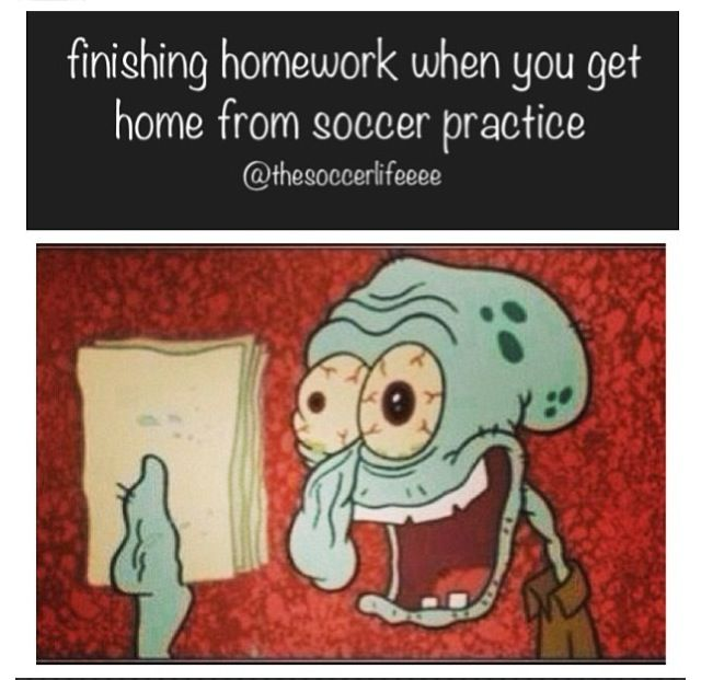 Or any practice, for that matter. Homework...sleep...what?