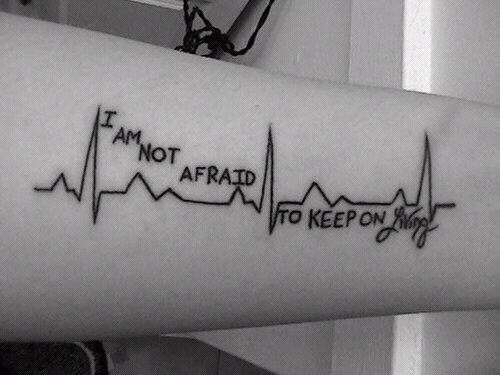 I am not afraid to keep on living. One of my favorite lines from one of my favorite songs by MCR <3