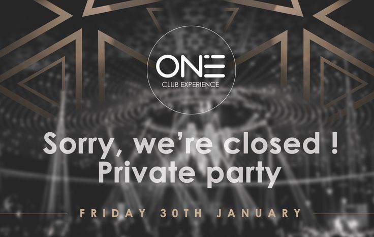 Sorry, we're closed! Private Party - One