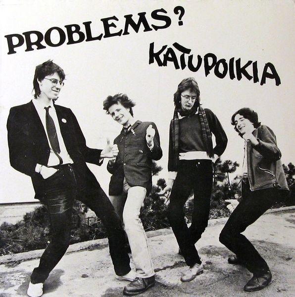 Problems? - Katupoikia 1980