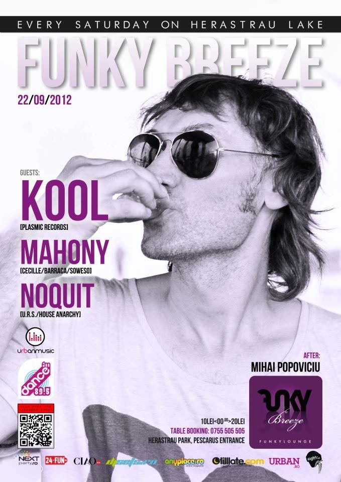Kool, Mahony, Noquit - Sat 22/09 @ Funky Breeze Herastrau