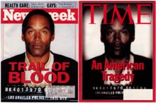 O.J. Simpson Trial. Time magazine faced backlash over the cover, which they manipulated to appear darker (thus more menacing).
