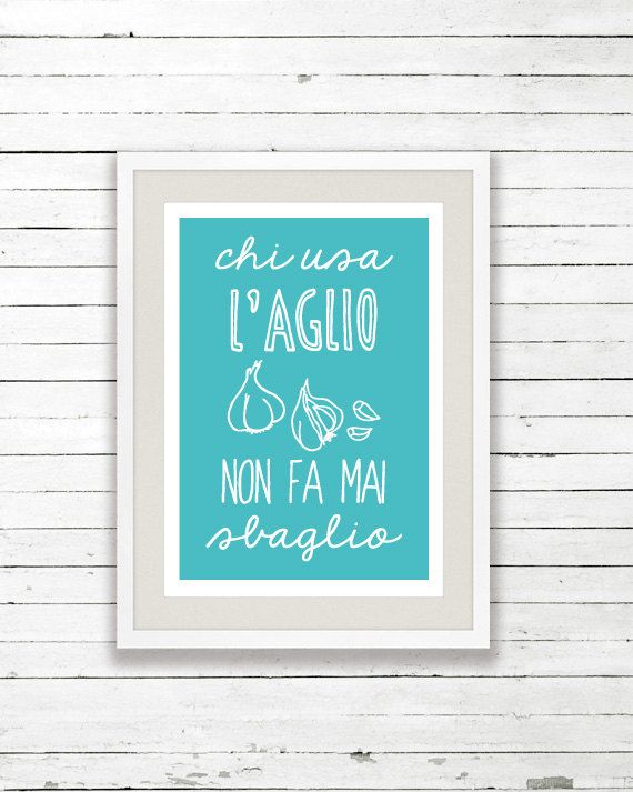 kitchen poster, kitchen art print - L'aglio - italian kitchen,  cooking quote -  food poster - chi usa l'aglio non fa mai sbaglio (roughly translated = he who uses garlic never makes a mistake)