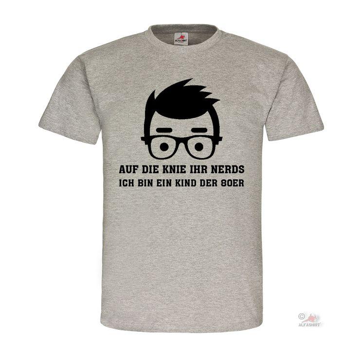 Auf die Knie ihr Nerds - T Shirt jetzt auf alfashirt.de  #alfashirt#80er#alte#zeiten#humor#fun