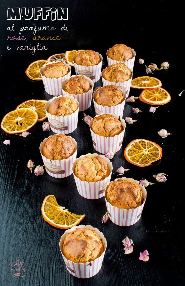 One in A Million: Muffin al profumo di rose, arance e vaniglia