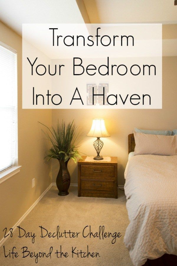declutter bedroom. Transform Your Bedroom Into A Haven  28 Day Declutter Challenge Life Beyond the Kitchen 1650 best Master Bedrooms images on Pinterest bedrooms
