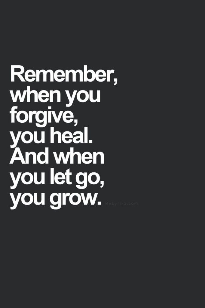 Forgiveness and letting o allows you to heal and grow