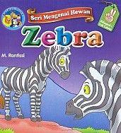 Seri Mengenal Hewan Zebra Bilingual Dan Full Colour.M.Rantissi