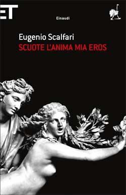 Eugenio Scalfari, Scuote l'anima mia Eros, Super ET