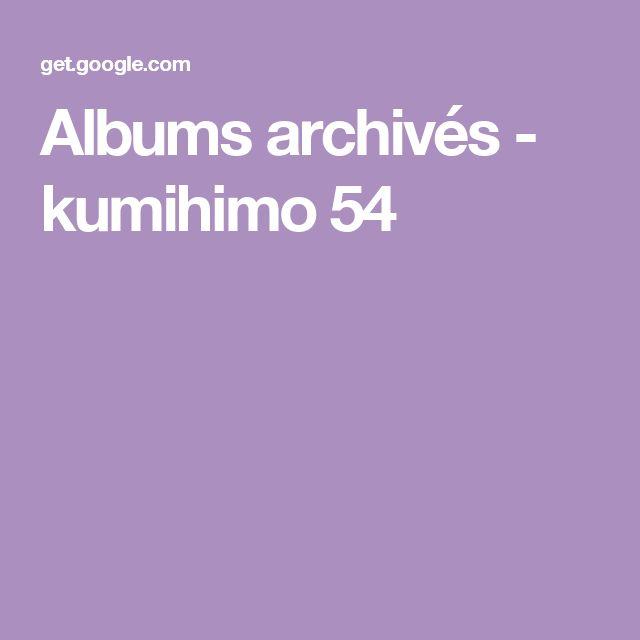 Albums archivés - kumihimo 54