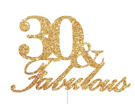 30 and Fabulous Cake Topper - 30th Birthday Decoration