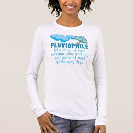 Pluviophile Long Sleeve T-Shirt - tap, personalize, buy right now!