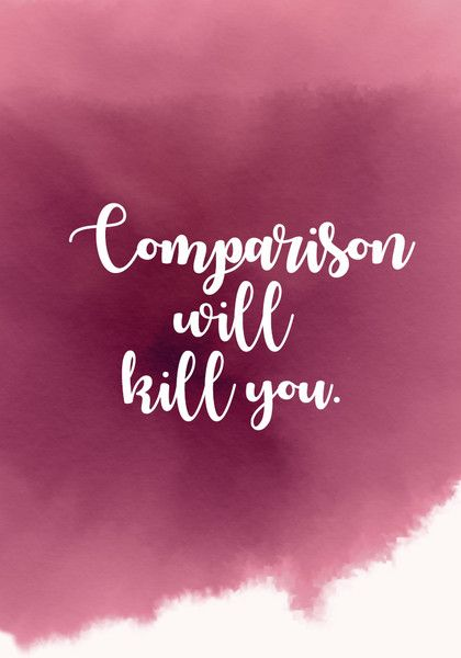 """Comparison will kill you."" - Inspiring Quotes for Your New Year's Resolutions - Photos"