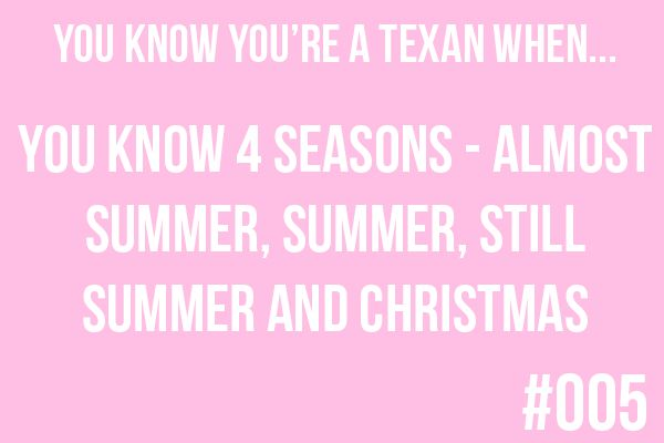 "texas, this is absolutely true. Take this week for instance. 64 degrees Christmas eve, then high wind, heavy rain, small and medium hail and then wham 3"" of snow to complete a white Christmas. Only in Texas."