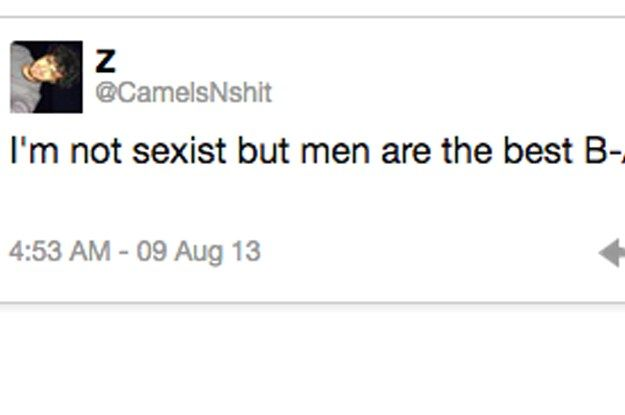 39 People Who Don't Think They're Sexist When They Definitely Are: I'm not sexist but...STOP JUST STOP RIGHT THERE. :: BuzzFeed