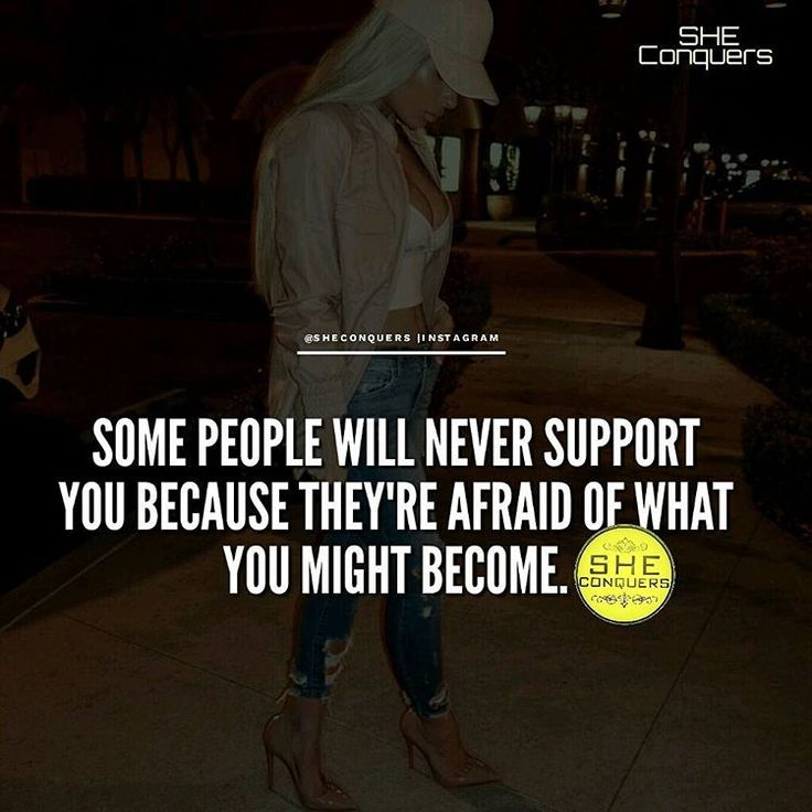 And that shouldn't stop you ... we all know one day those who didn't believe in you will brag about how they used to know. Carry on with your journey