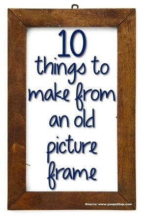 10 Things to Make from an Old Picture Frame...For more creative tips and ideas FOLLOW https://www.facebook.com/homeandlifetips