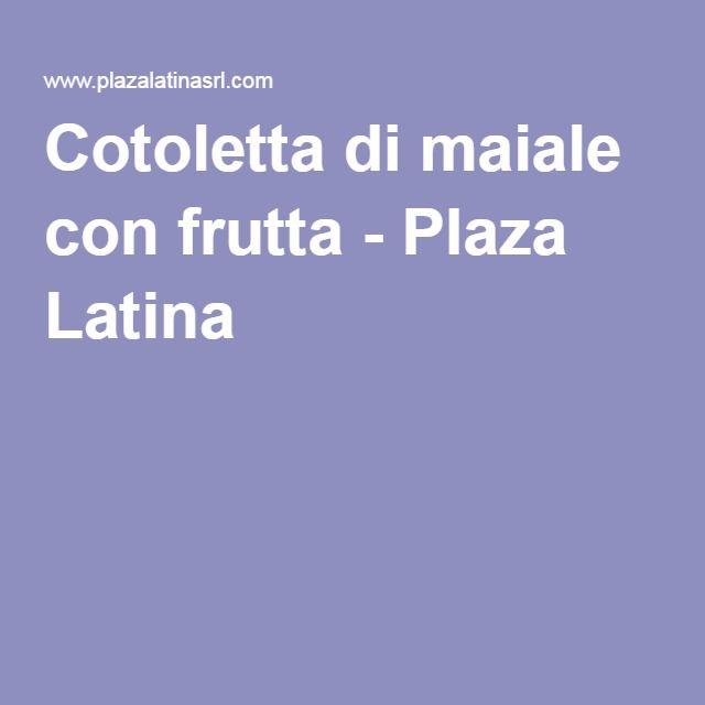 Cotoletta di maiale con frutta - Plaza Latina