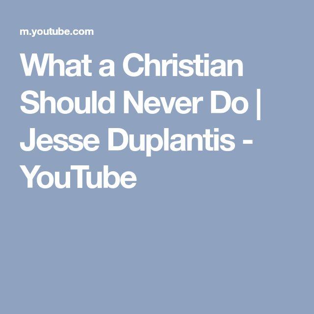 What a Christian Should Never Do   Jesse Duplantis - YouTube