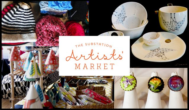 The substation artists market first Sunday every month 10am to 3 pm