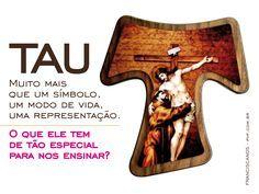 TAU – SÍMBOLOS E SIGNIFICADOS Há certos sinais que revelam uma escolha de vida. O TAU, um dos mais famosos símbolos franciscanos, ...