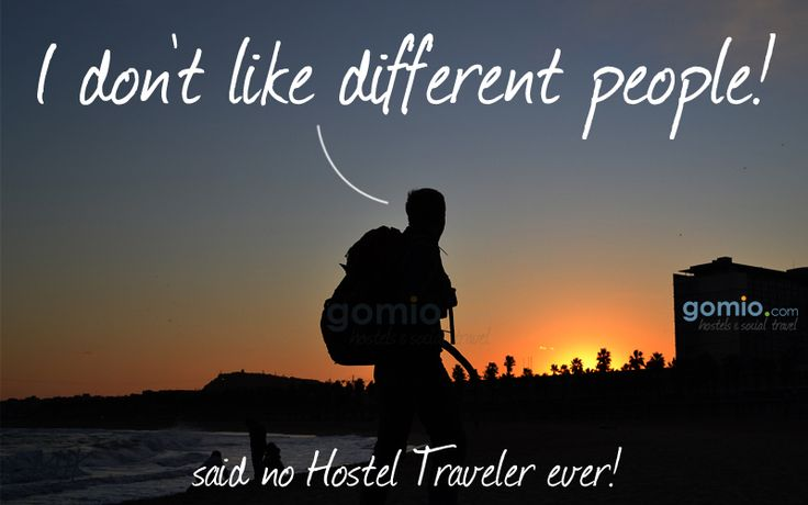 Said no Hostel Traveler ever. Do you agree?  www.gomio.com  #Hostel #Backpacking #Education #SocialTravel #Barcelona #London #Rome #Paris #Oslo #Stockholm #Africa #Accommodation #people #openmind #knowledge