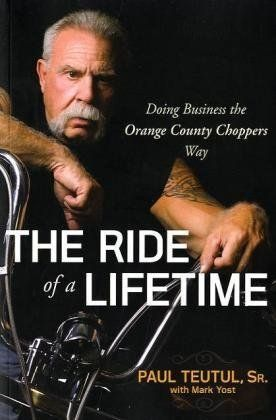 The Ride of a Lifetime: Doing Business the Orange County Choppers Way by Paul Teutul. $12.33. Publisher: Wiley; 1 edition (April 12, 2010). Publication: April 12, 2010. Author: Mark Yost. Save 27%!