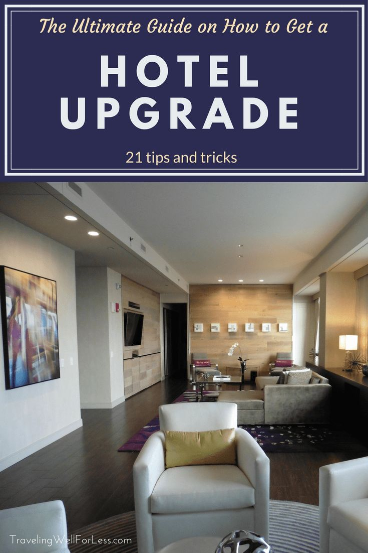 Dreaming of a hotel upgrade to a luxurious suite or stunning view? Use these tips and tricks to get a free hotel upgrade. | hotel hacks | travel hacking | Traveling Well For Less