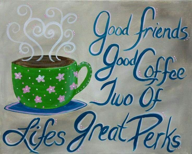 Good Friends And Good Morning Coffee Morning Friendship Quotes Good Morning  Morning Quotes