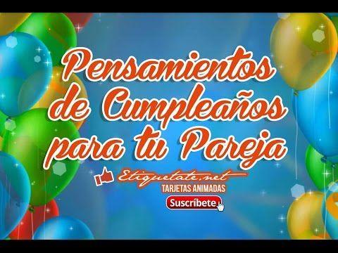 Pensamientos de Cumpleaños para tu Pareja Gratis VER EN ░▒▓██► http://etiquetate.net/pensamientos-de-cumpleanos-para-tu-pareja-gratis/