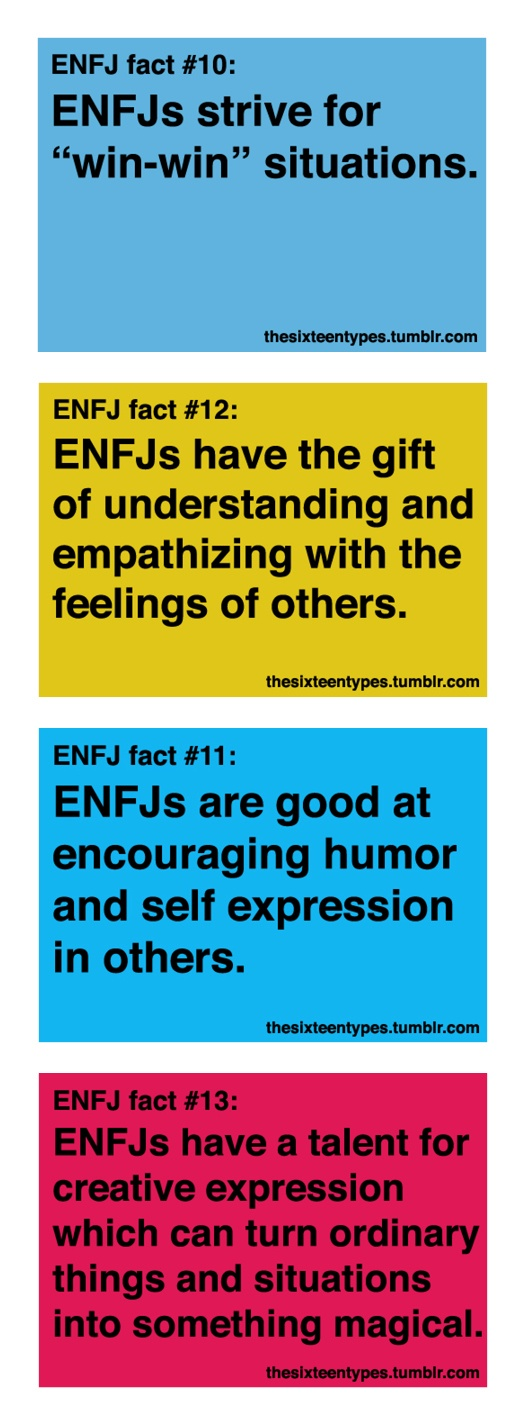 ENFJ's - I've taken the Jung test several times in the past few years, I enjoy learning the intricacies of Personality Types