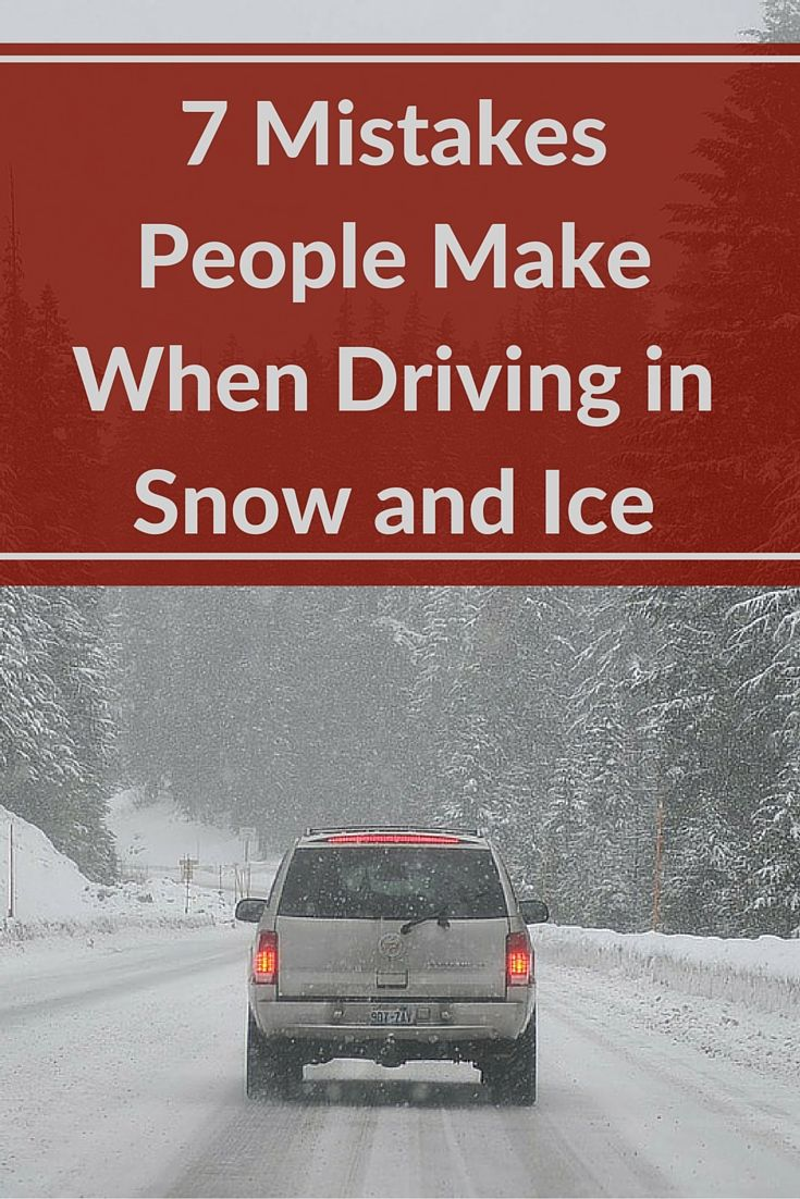 7 mistakes people make when driving in snow and ice and how to avoid them winter safety. Black Bedroom Furniture Sets. Home Design Ideas