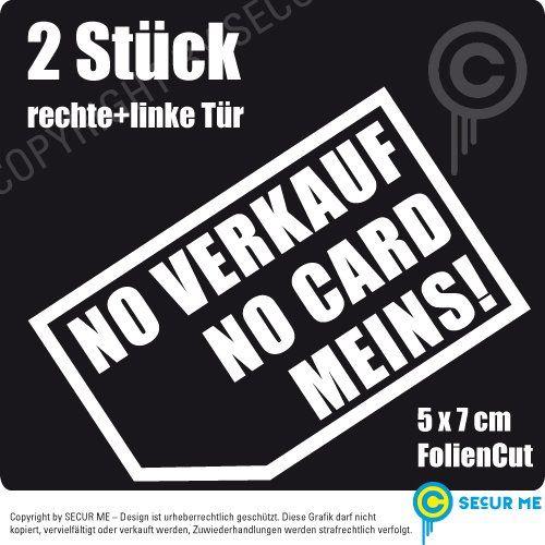 No Verkauf no Card Meins! 2 Stück Autoaufkleber 5 x 7 cm ... https://www.amazon.de/dp/B01M7RFC8H/ref=cm_sw_r_pi_dp_x_9s5bybJJAN1SM