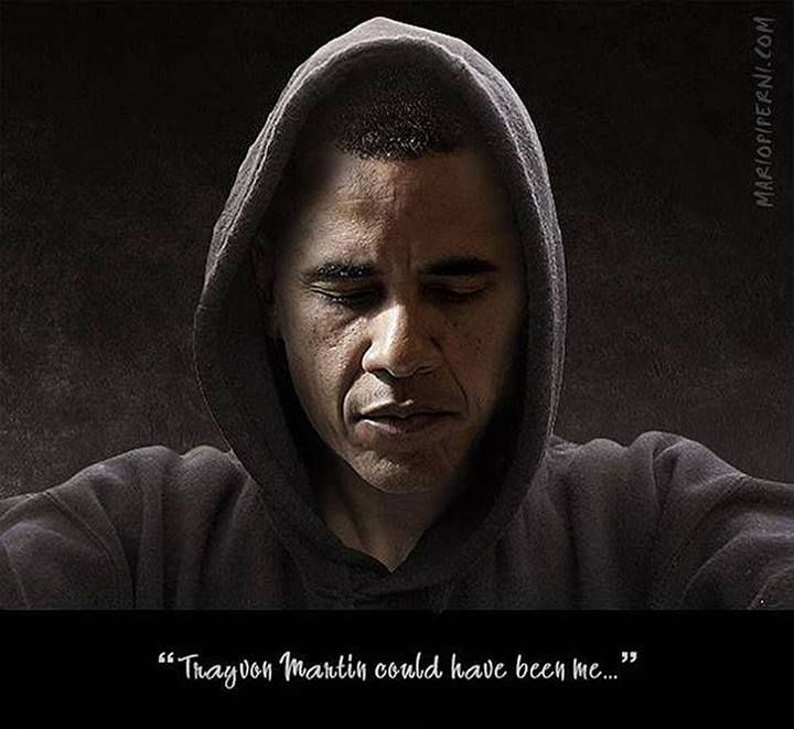 """Trayvon Martin could have been me..."" ~ Barack Obama"
