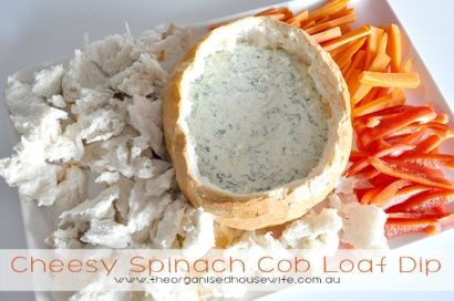 Cheesy Spinach Cob Loaf Dip : The Organised Housewife : Ideas for organising and Cleaning your home