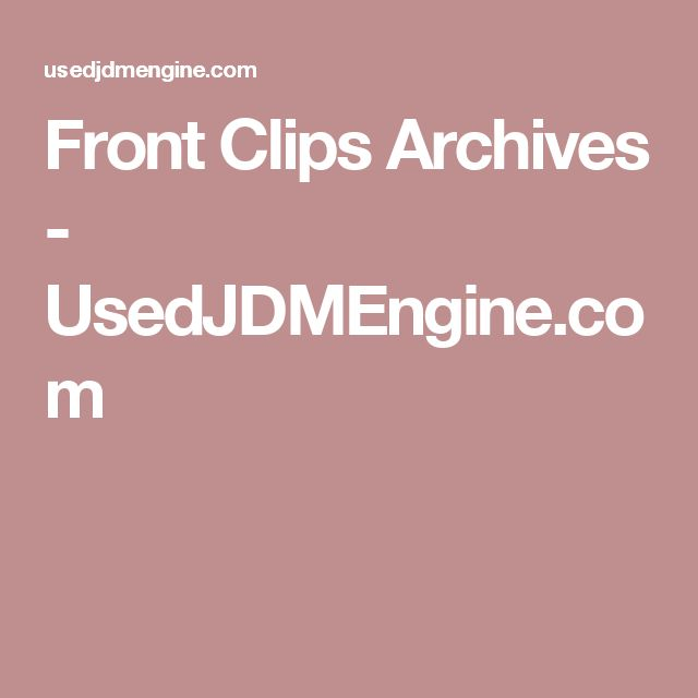 Front Clips Archives - UsedJDMEngine.com