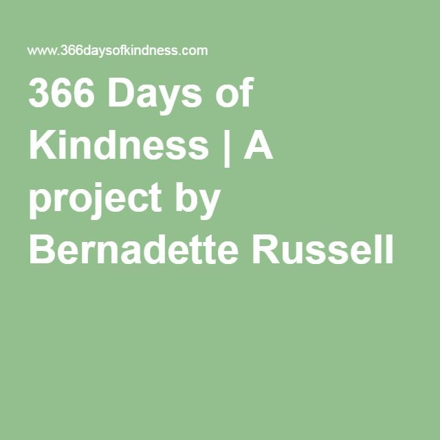 366 Days of Kindness | A project by Bernadette Russell