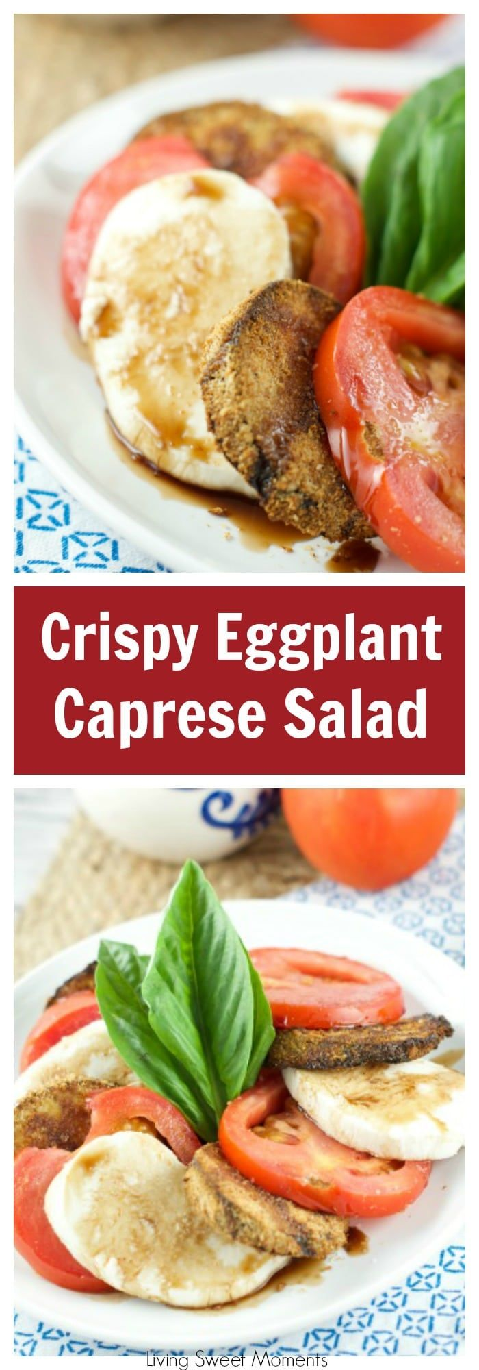 Crispy Eggplant Caprese salad - Crispy baked eggplant, mozzarella cheese, & fresh tomatoes served with balsamic glaze. Delicious as a salad or an appetizer. More delicious salad recipes at livingsweetmoments.com via @Livingsmoments