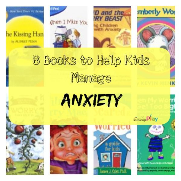 8 Books to Help Kids Manage Anxiety  http://www.encourageplay.com/blog/8-books-to-help-kids-manage-anxiety 8 Awesome books to help kids manage all types of anxiety, separation anxiety, school anxiety, generalized anxiety, etc.