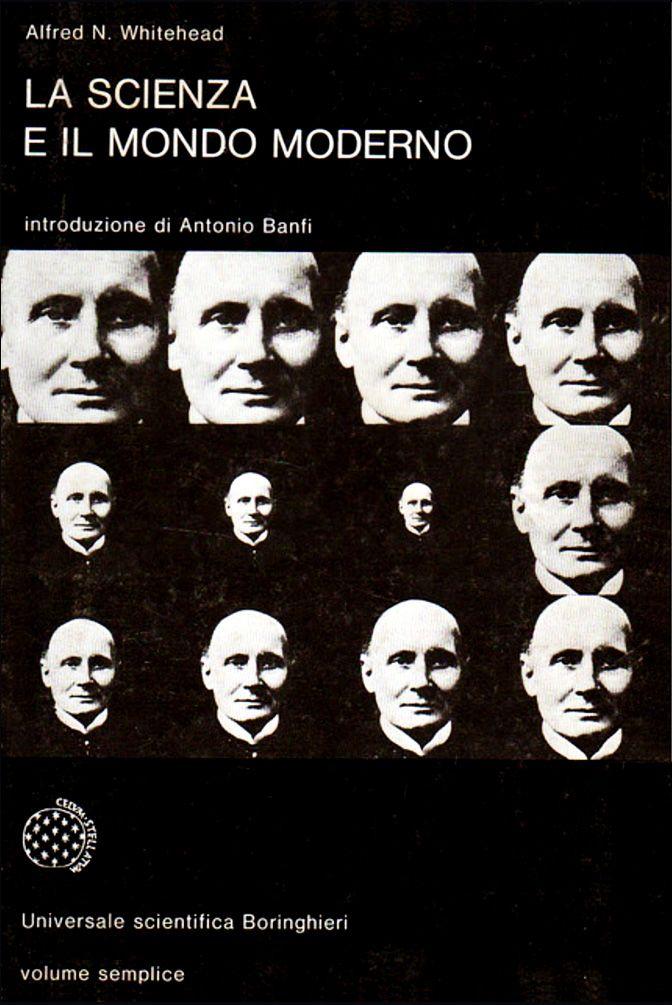 Enzo Mari – Alfred N. Whitehead, La scienza e il mondo moderno, Introduzione e traduzione di Antonio Banfi, Boringhieri, Torino, 1979